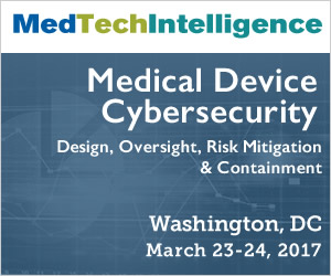 Medical Device Cybersecurity - March 23-24, 2017 - Washington, DC