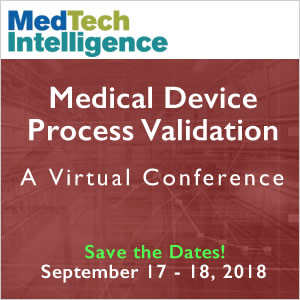 Save the Dates! - Medical Device Process Validation: A Virtual Conference - September 17 - 18, 2018