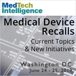 Medical Device Recalls Conference - June 24 - 25, 2019 - Washington, DC