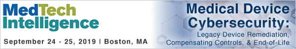 Medical Device Cybersecurity Conference - September 24-25, 2019 - Boston, MA