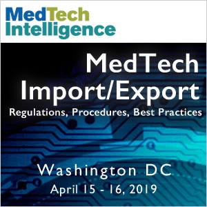 MedTech Import/Export Workshop - April 15 - 16, 2019 - Washington, DC