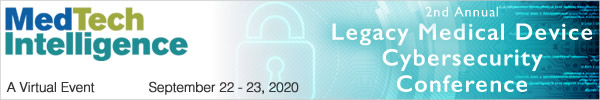 2nd Annual Legacy Medical Device Cybersecurity Conference - A Virtual Event - September 22 - 23, 2020