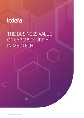 The Business Value of Cybersecurity in MedTech