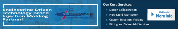 Crescent Industries - Engineering-Driven, Manufacturing-Driven Technology-Based Injection Molding Partner!