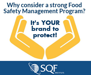 SQFI - Why consider a strong Food Safety Management Program?