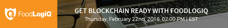 Get Blockchain ready with FoodLogiQ - Thursday, February 22nd, 2018. 02:00 PM |EST