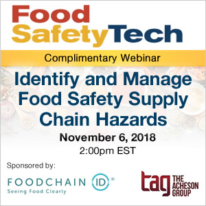 Complimentary Webinar: Identify and Manage Food Safety Supply Chain Hazards - November 6, 2018 - 2:00 PM ET