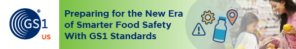 GS1 US - Preparing for the New Era of Smarter Food Safety With GS1 Standards