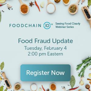 FoodchainID - Food Fraud Update Webinar - February 4, 2:00pm Eastern