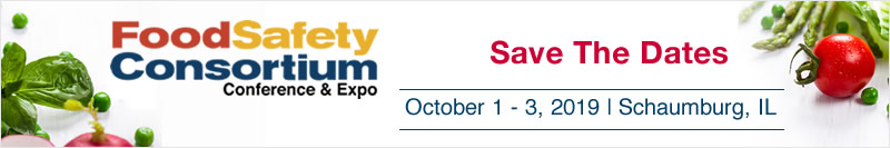 Food Safety Consortium - October 1 - 3, 2019 - Schaumburg, IL - Save the Dates!